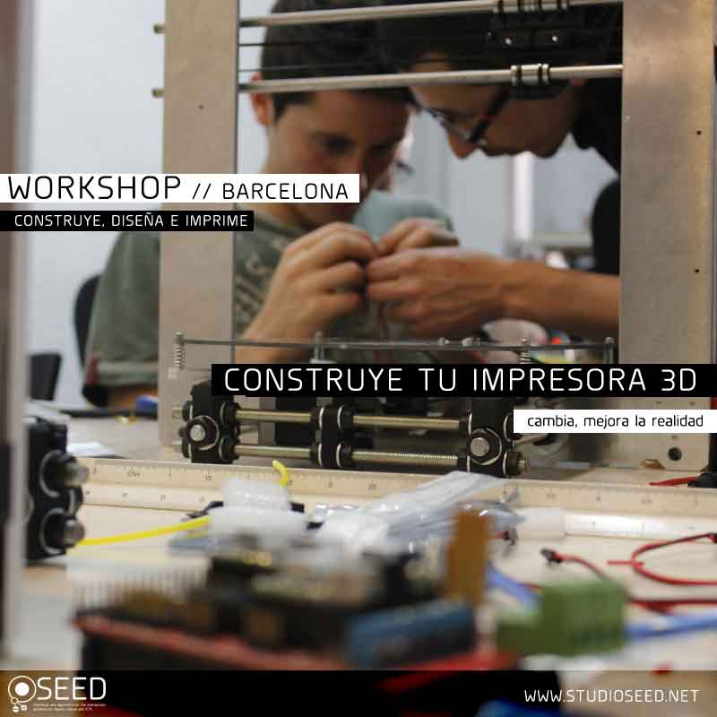 Workshop Barcelona 3D printer // Studio SEED // Construye tu impresora 3D Reprap PRUSA