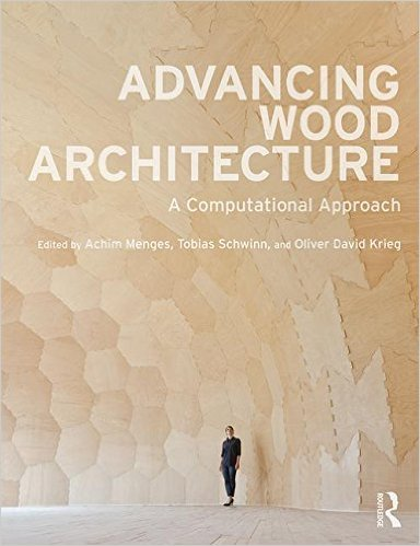 Portada Advancing Wood Architecture A Computational Approach